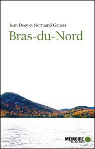 Bras-du-Nord par jean Désy et Normand Genois